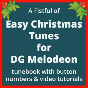 A Fistful of Easy Christmas Tunes for DG Melodeon